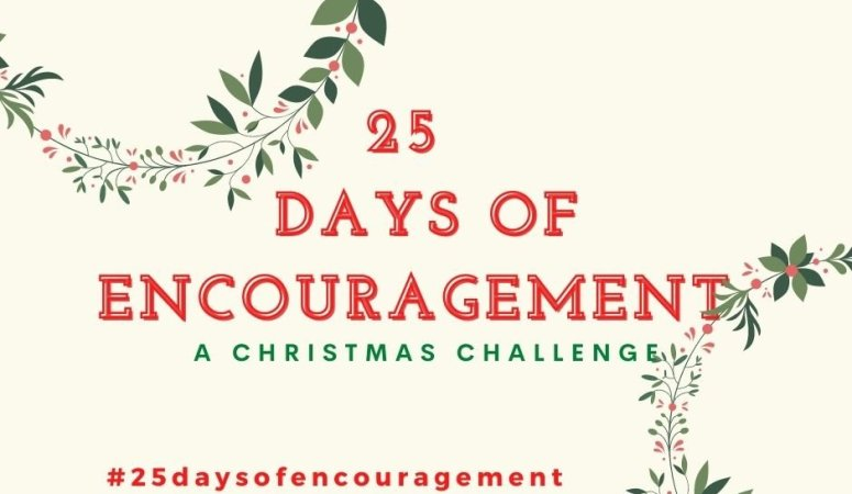 Join The 25 Days of Encouragement Challenge