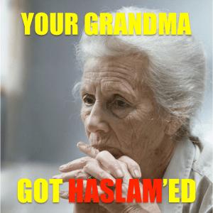 Grandma got haslamed
