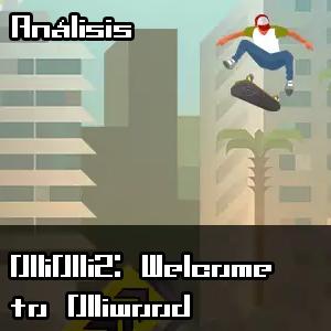 [Análisis] OlliOlli2: Welcome to Olliwood