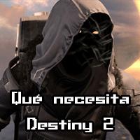 Qué necesita Destiny 2
