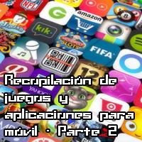 Recopilación de juegos y aplicaciones para móvil – Parte 2