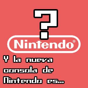 Y la nueva consola de Nintendo es…