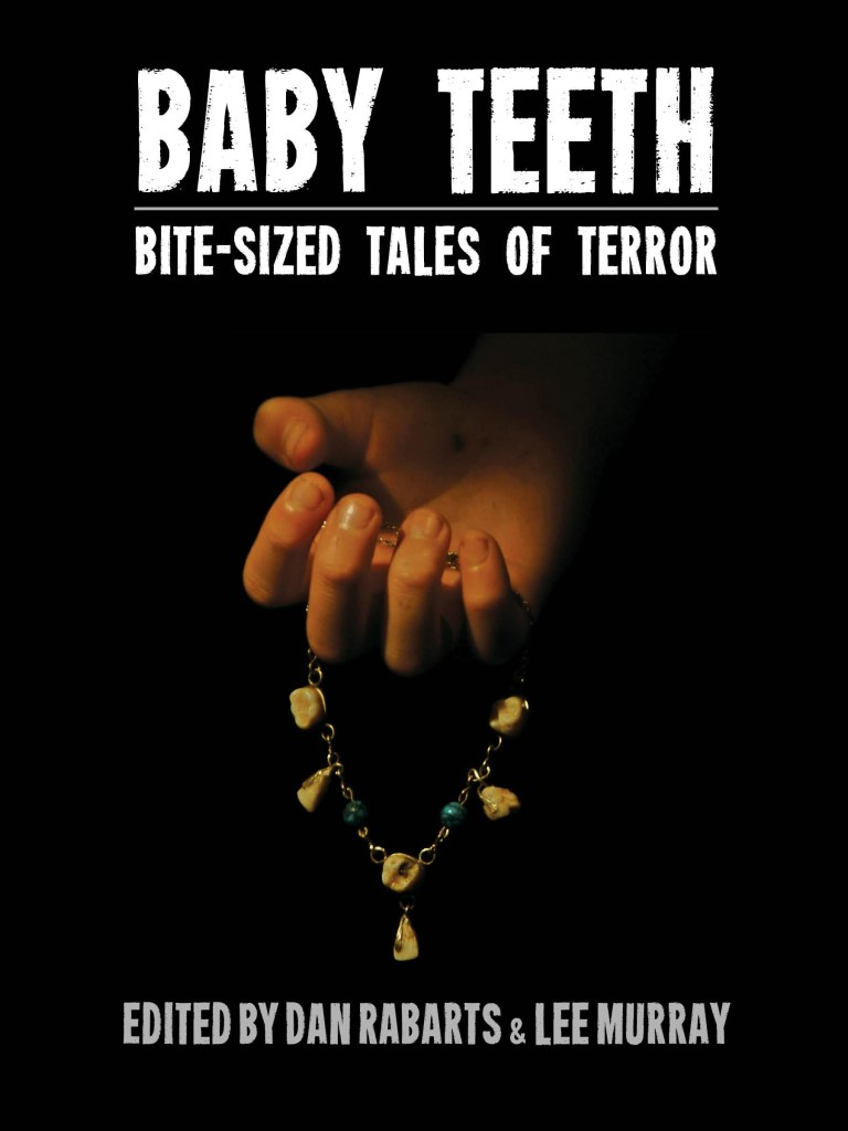 Baby Teeth – Bite-sized Tales of Terror