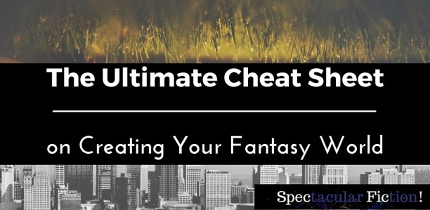 ultimate-cheat-sheet-creating-your-fantasy-world