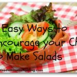 8 Easy Ways to Encourage your Child to Make Salads