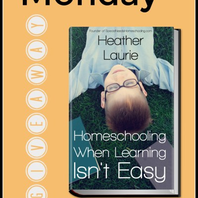 Monday Giveaway! Homeschooling When Learning Isn't Easy
