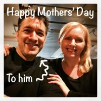 Happy Mothers' Day.. to my husband