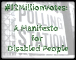 #12MillionVotes: A Manifesto for Disabled People