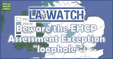 "LA watch: Beware the EHCP Assessment Exception ""loophole"""