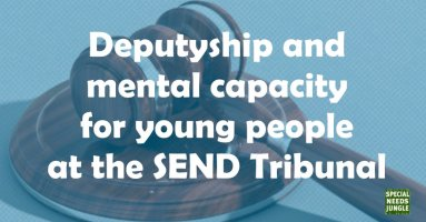 Deputyship and mental capacity for young people at the SEND Tribunal
