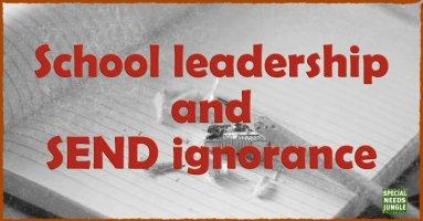 School leadership and SEND ignorance