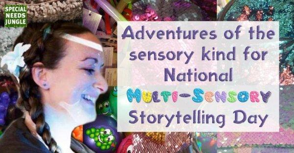 Adventures of the sensory kind for National Multi-Sensory Storytelling Day