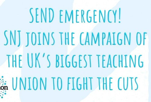 SEND emergency! SNJ joins the campaign of the UK's biggest teaching union to fight the cuts