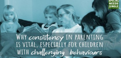 Why consistency in parenting is vital, especially for children with challenging behaviours