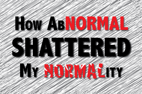 How Abnormal Shattered My Normality {SpecialNeedsParenting.net}