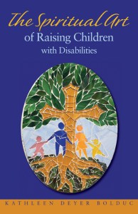 The Spiritual Art of Raising Children with Disabilities