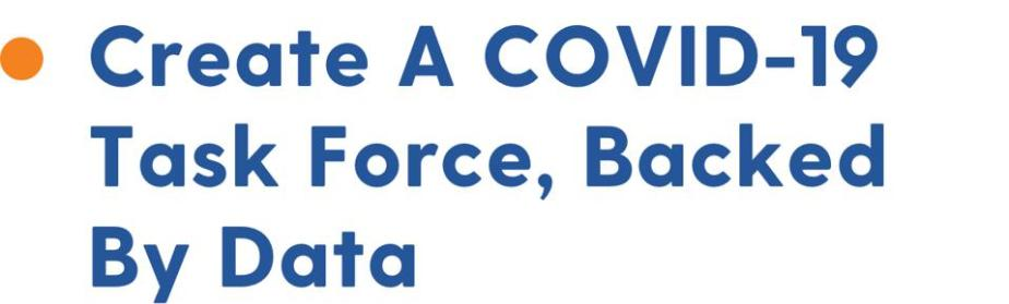 Create a COVID-19 task force, backed by data