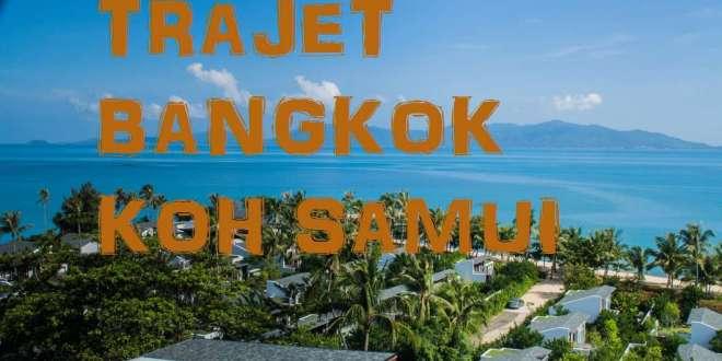 Trajet Bangkok Koh Samui