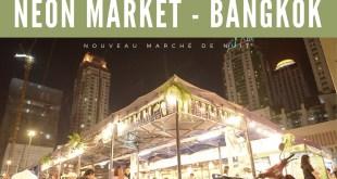 Neon Market à Bangkok - Marché de nuit
