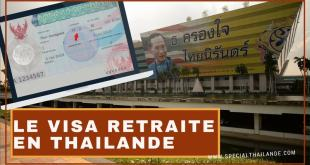 Obtenir le Visa Retraite en Thaïlande (Visa O) – Toutes les démarches…