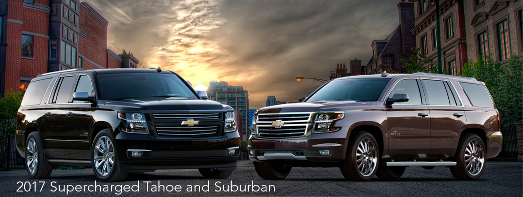 2017 Supercharged Tahoe and Suburban