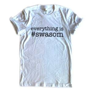 Everything is Swasom Adult Tee
