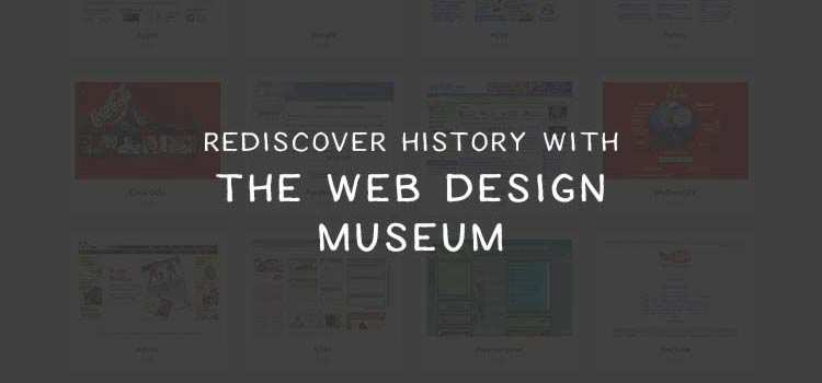 Rediscover History with the Web Design Museum