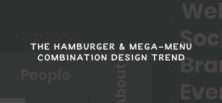 The Hamburger & Mega-Menu Combination Design Trend
