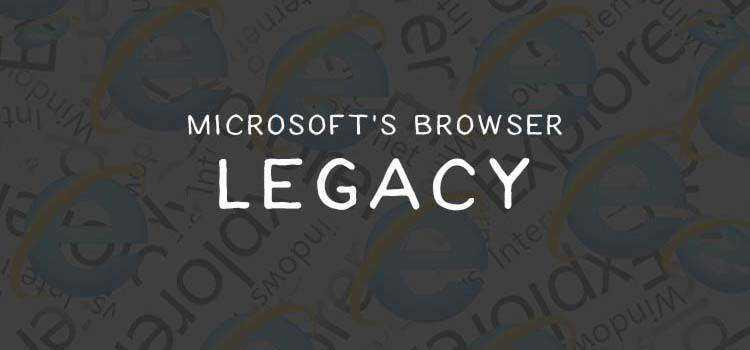 Microsoft's Browser Legacy