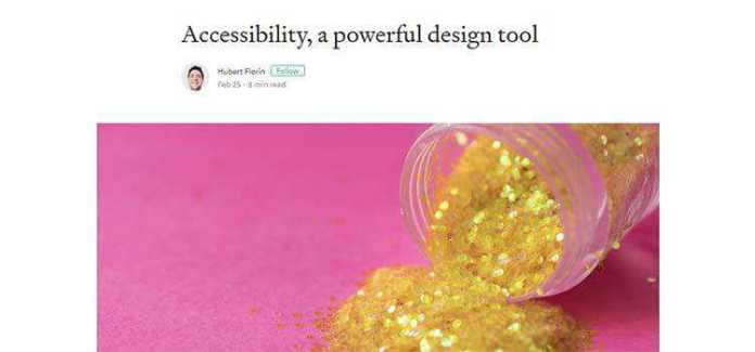 Accessibility, a powerful design tool