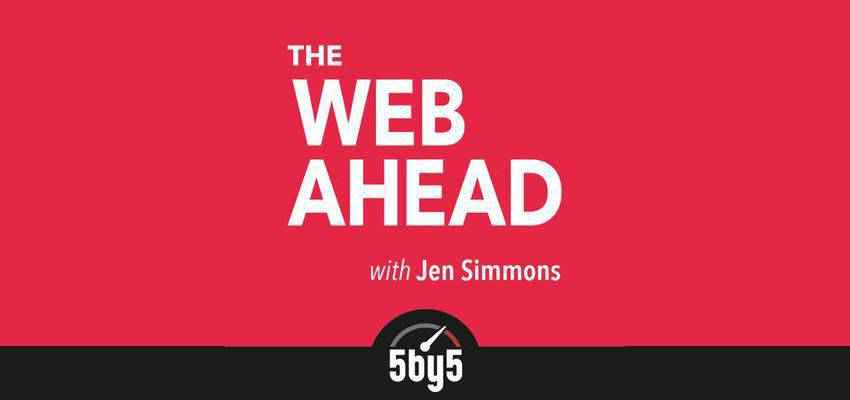 The Web Ahead web design podcast