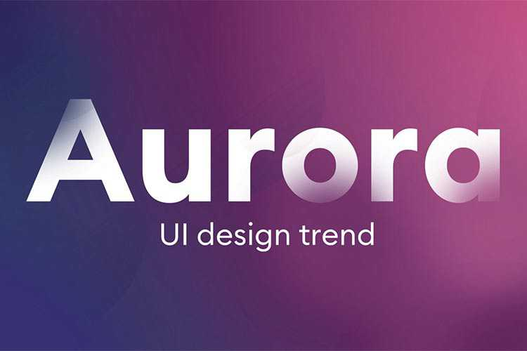 Example from Aurora UI — new visual trend for 2021