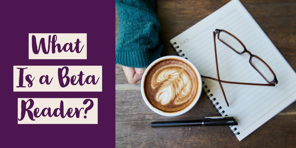What Is a Beta Reader? (Updated November 2017)