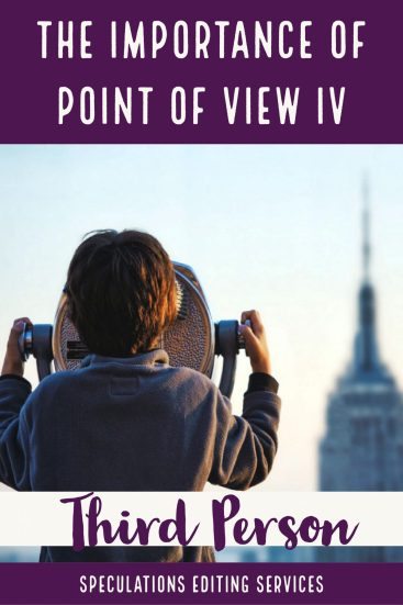 The Importance of Point of View: Part IV: Third Person