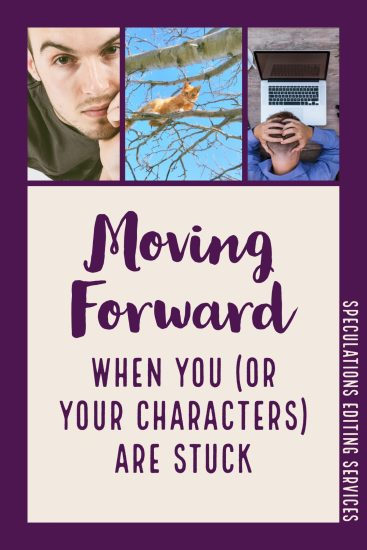 Moving Forward When You (or Your Characters) Are Stuck