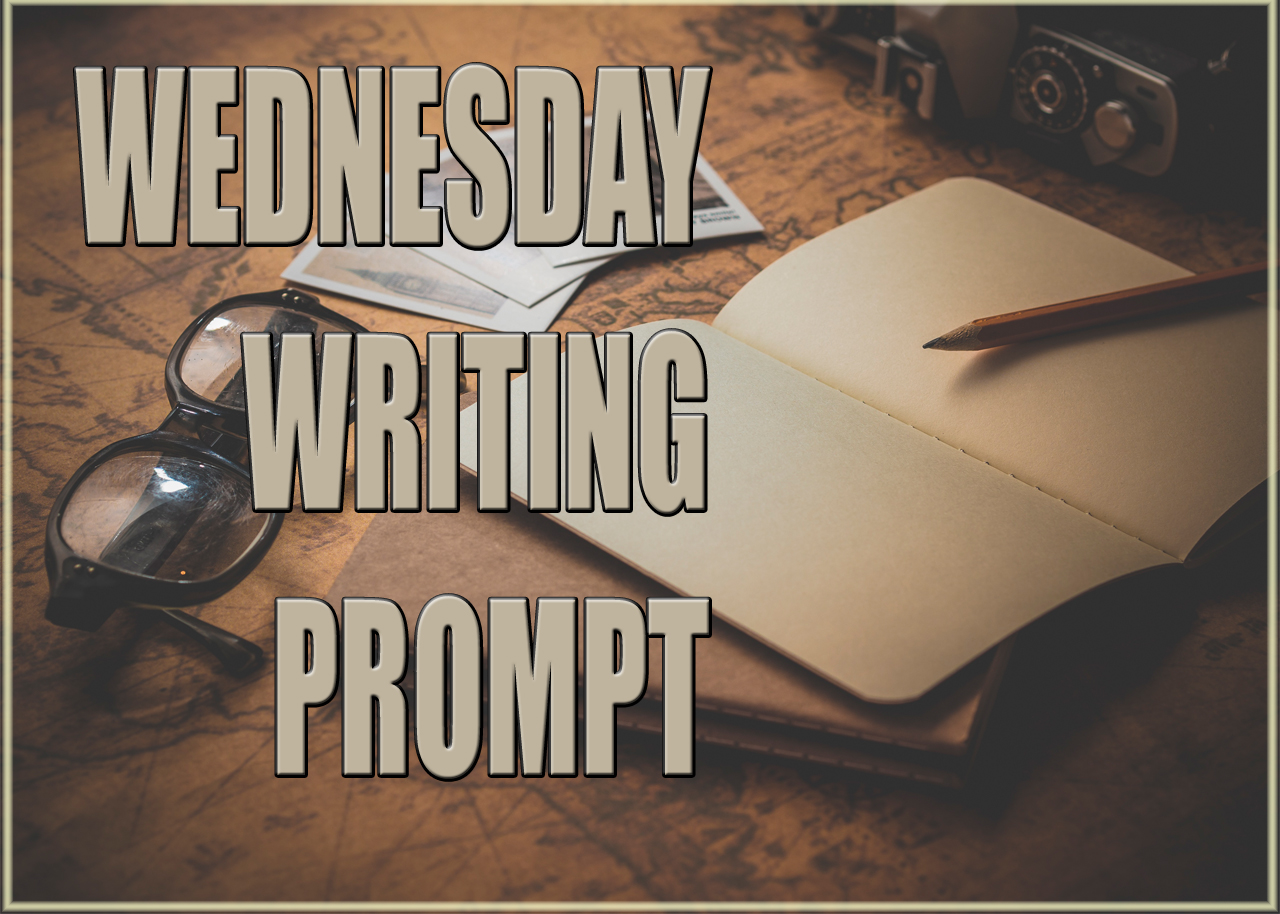 writng prompt, wednesday writing prompt