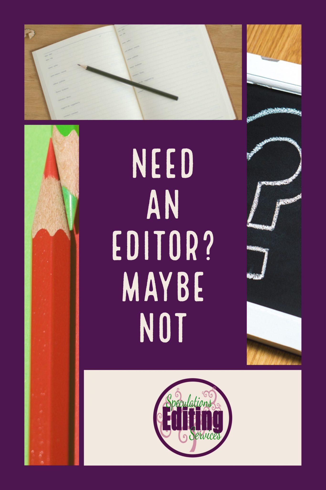 need an editor, copyeditor, editor