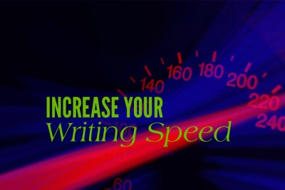 10 Tips to Increase Your Writing Speed