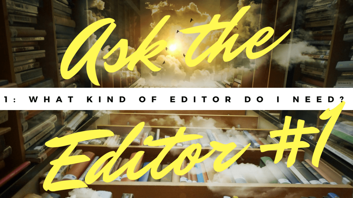 Ask the Editor Episode 1: What Kind of Editor Do I Need?