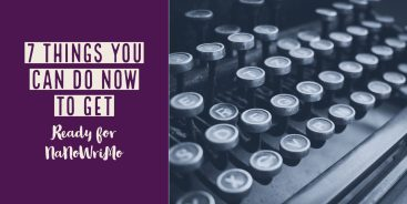 7 Things You Can Do Now to Get Ready for NaNoWriMo