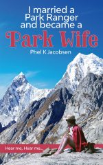 I married a Park Ranger and became a Park Wife by Phel Jacobsen