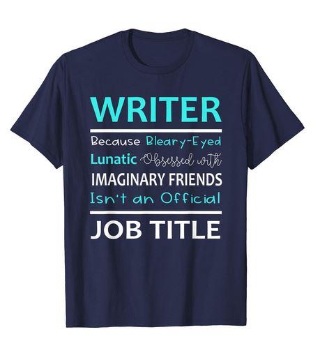 funny writer job title t-shirt