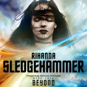 rihanna-sledgehammer-from-the-motion-picture-star-trek-beyond-6493815-1467033330