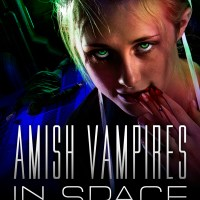 Explaining The Epic: 'Amish Vampires In Space'