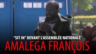 « SIT IN » À QUÉBEC – ENTREVUE AVEC AMALEGA FRANÇOIS