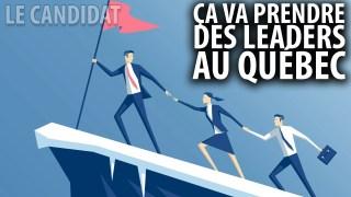 LE CANDIDAT avec GILBERT THIBODEAU – ÇA PREND DES LEADERS AU QUÉBEC