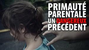 PRIMAUTÉ PARENTALE – UN DANGEREUX PRÉCÉDENT – avec Alain Rioux