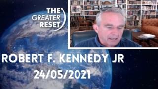 Robert F. Kennedy Jr Intervention au sommet The Greater Reset – 24 mai 2021