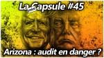 La Capsule #45 – Arizona : audit en danger ?