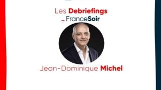 Jean-Dominique Michel : le grand debriefing